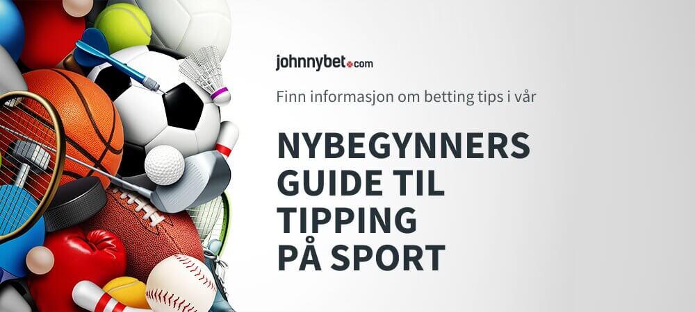 Nybegynners guide til tipping på sport