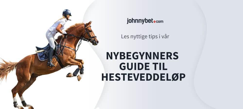 Nybegynners guide til hesteveddeløp