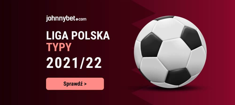 Liga Polska Typy - Darmowe Typy Bukmacherskie