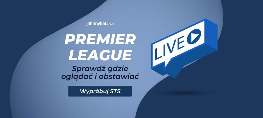 Premier League Transmisja na Żywo