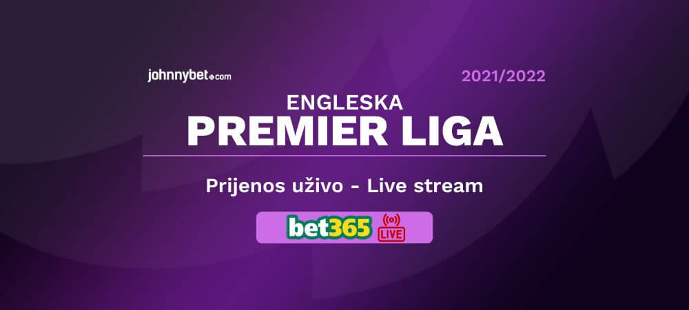 Engleska Premier Liga - Prijenos Uživo - Live stream