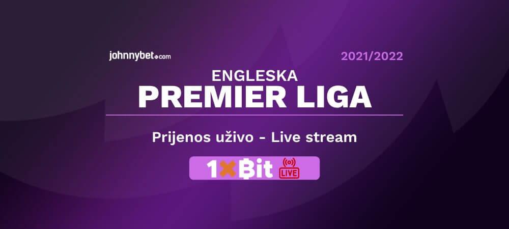 Engleska premier liga prijenos 1xbit