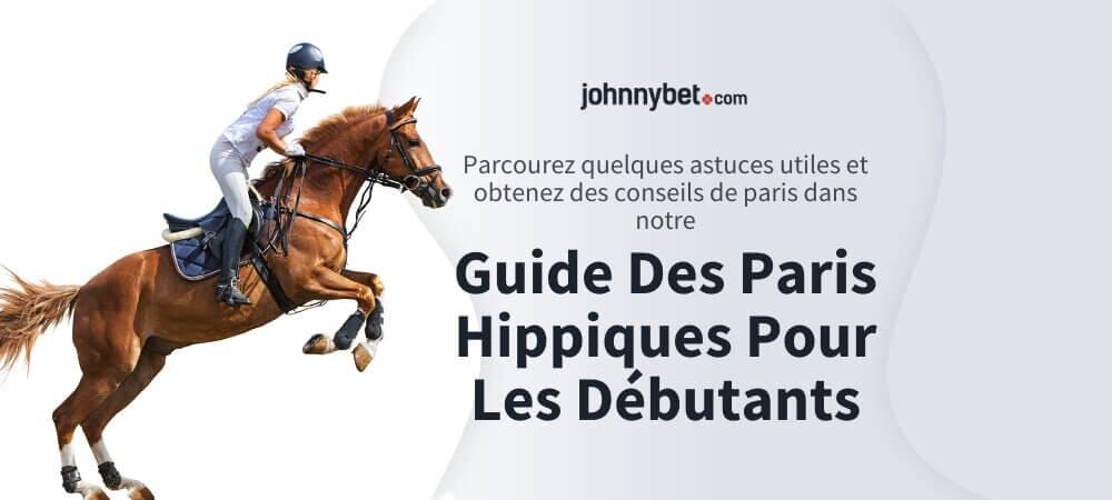 Guide Des Paris Hippiques Pour Les Débutants