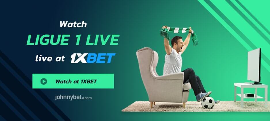 Ligue 1 watch live streaming 1xbet