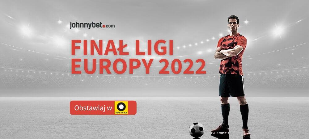 Finał Ligi Europy 2022 Zakłady Bukmacherskie
