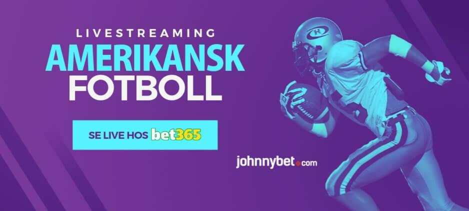 Livestreaming amerikansk fotboll bet365