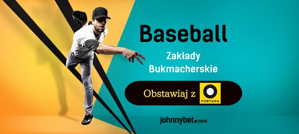 Baseball zaklady bukmacherskie fortuna