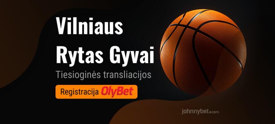 Vilniaus Rytas Tiesiogiai