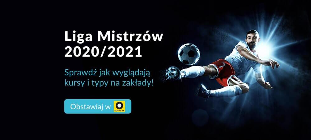 Liga Mistrzów 2020/21 Zakłady Bukmacherskie
