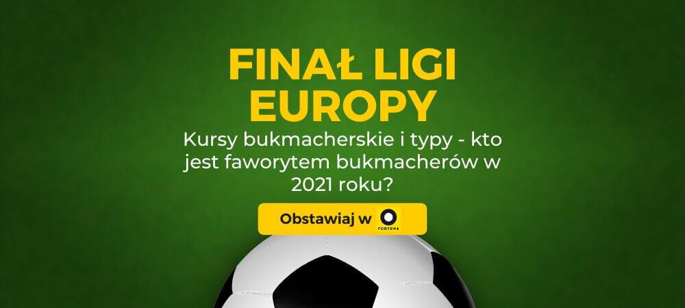 Finał Ligi Europy 2021 Zakłady Bukmacherskie