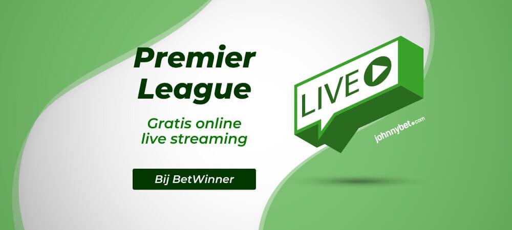 Gratis premier league live streams betwinner
