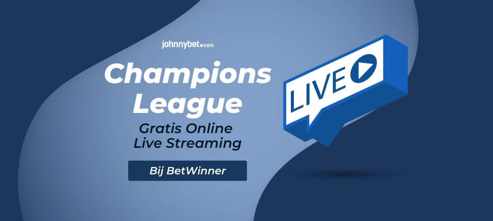 Champions league live streams betwinner