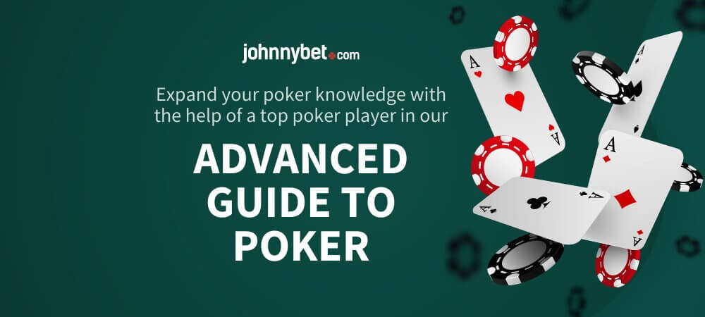 Advanced Guide to Poker