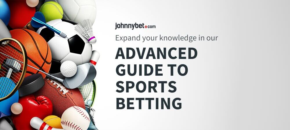 Advanced Guide to Sports Betting