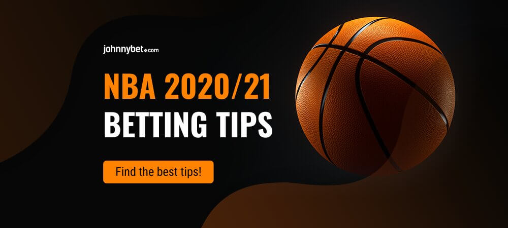 NBA Betting Tips 2020/21