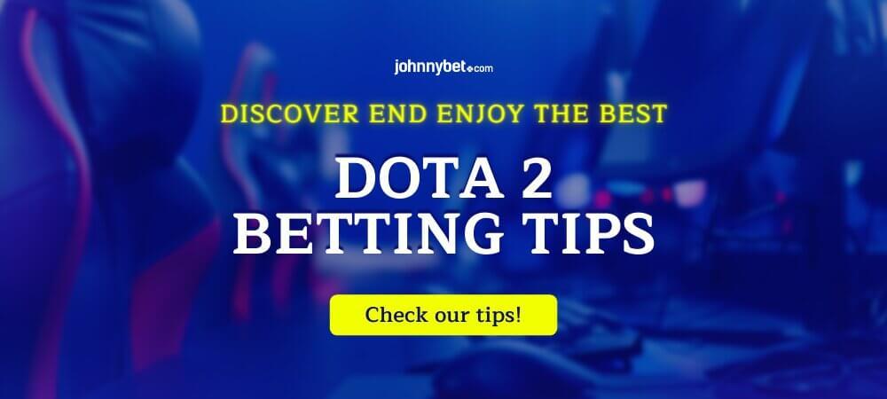 Dota 2 Betting Tips