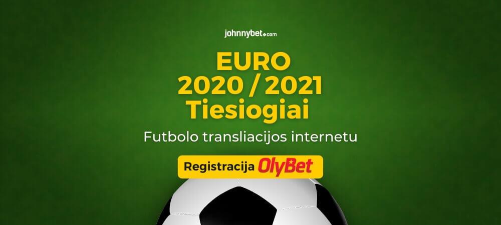 Europos Futbolo Čempionatas 2020 / 2021 Tiesiogiai