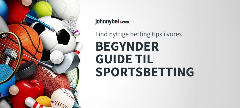Begynder Guide Til Sportsbetting