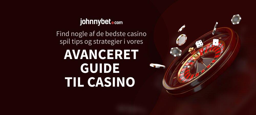 Avanceret Guide til Casino
