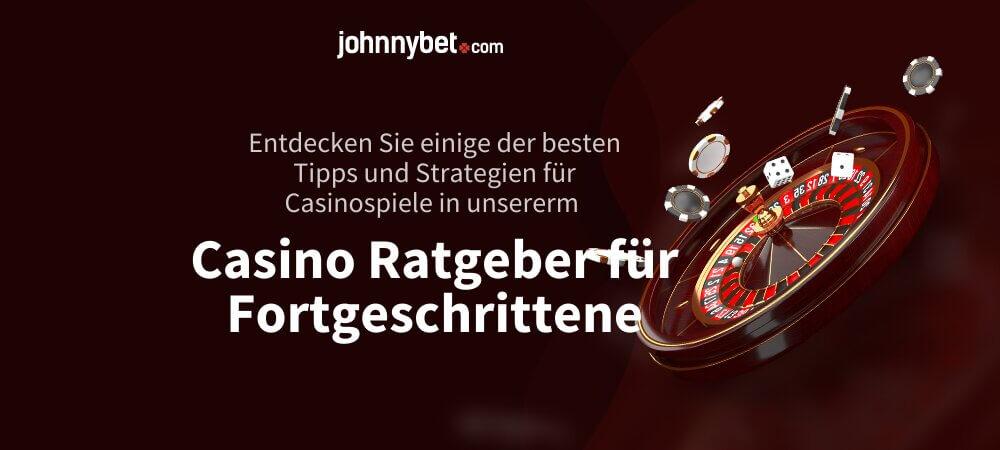 Casino Ratgeber für Fortgeschrittene