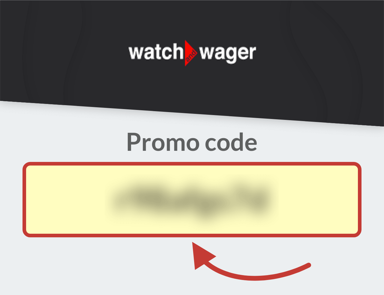 Watch and Wager Promo Code