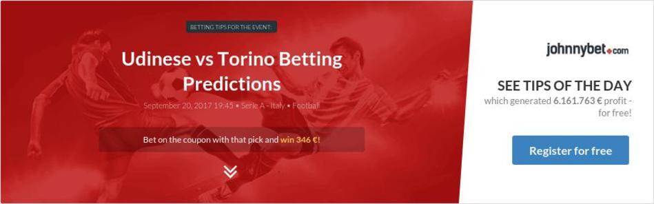 Torino vs udinese betting experts political betting uk guide