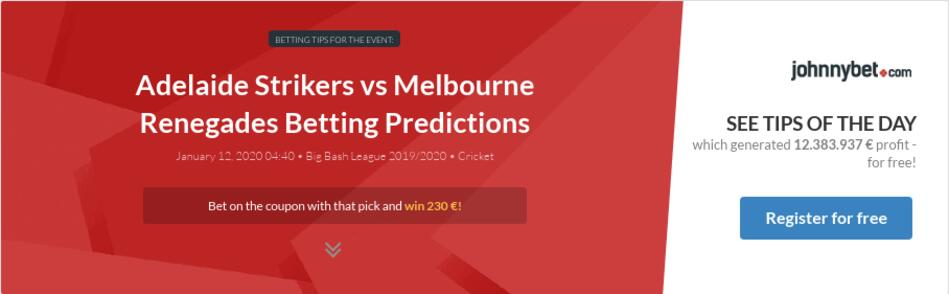 Melbourne renegades vs adelaide strikers betting websites bettinger farms auctions