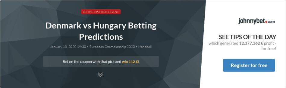 Hungary vs denmark betting tips vegas 20 sky betting