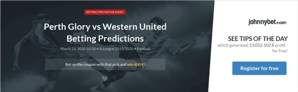 Perth Glory vs Western United Betting Predictions