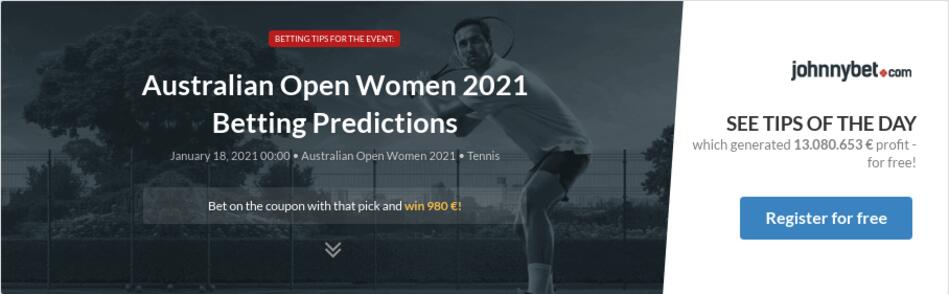 Australian Open Women Qualification 2021 Betting Predictions