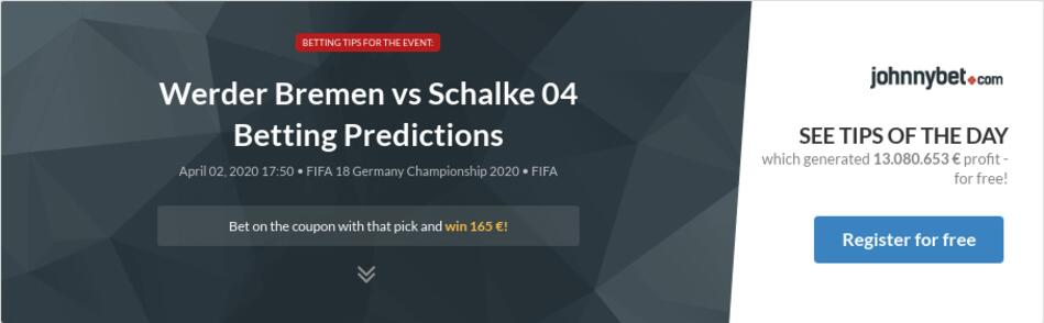 Werder Bremen vs Schalke 04 Betting Predictions