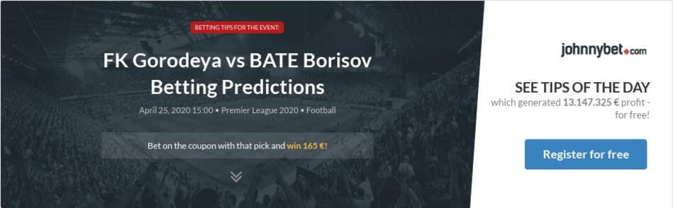 FK Gorodeya vs BATE Borisov Betting Predictions