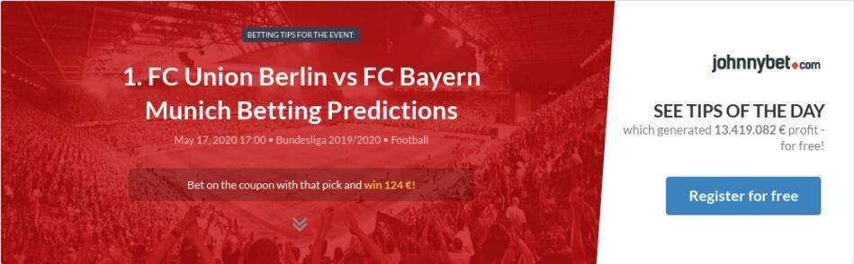 1. FC Union Berlin vs FC Bayern Munich Betting Predictions