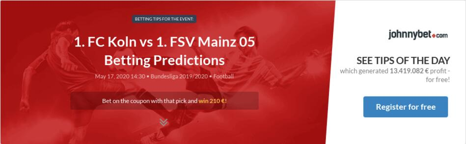 1. FC Koln vs 1. FSV Mainz 05 Betting Predictions