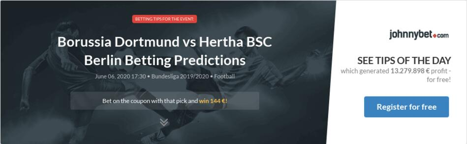 Borussia dortmund vs hertha berlin betting tips betting sites with best bonus