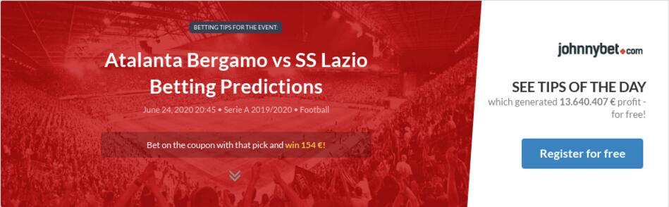 Atalanta Bergamo vs SS Lazio Betting Predictions, Tips ...