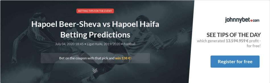 Hapoel beer sheva vs hapoel haifa betting tips betting odds nfl football