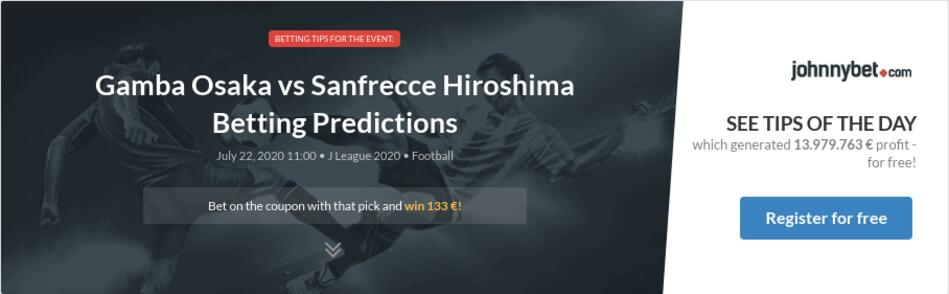 Gamba osaka vs sanfrecce hiroshima betting tips nfl live betting strategy