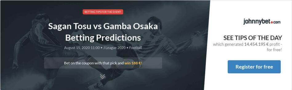 Sagan Tosu Vs Gamba Osaka Betting Predictions Tips Odds Previews 2020 08 15 By Bicho Mal