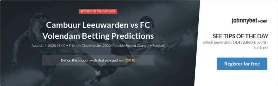 Cambuur Leeuwarden Vs Fc Volendam Betting Predictions Tips Odds Previews 2020 08 14 By Nmb2018