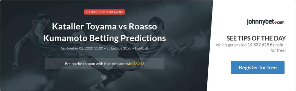 Kataller Toyama Vs Roasso Kumamoto Betting Predictions Tips Odds Previews 2020 09 02 By Thefiuter