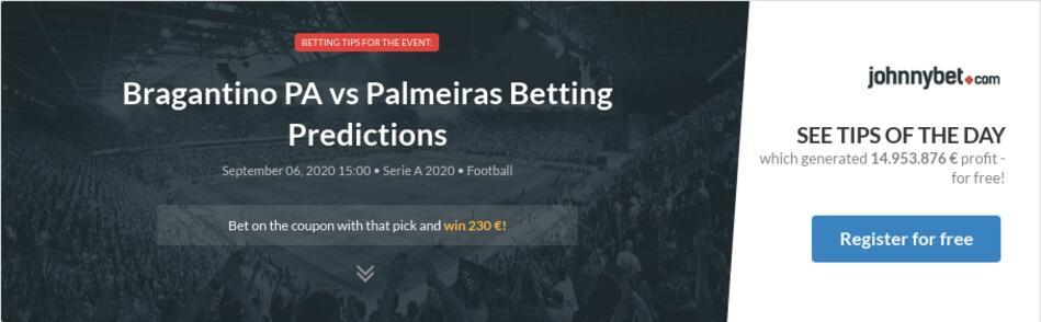 Bragantino Pa Vs Palmeiras Betting Predictions Tips Odds Previews 2020 09 06 By Ravier
