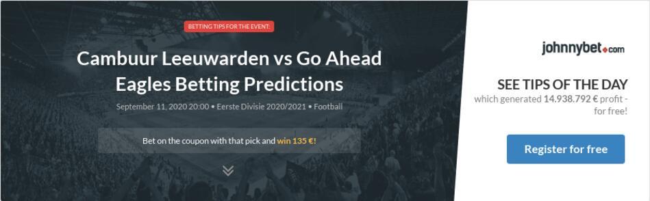 Cambuur Leeuwarden Vs Go Ahead Eagles Betting Predictions Tips Odds Previews 2020 09 11 By Pedrogomes20