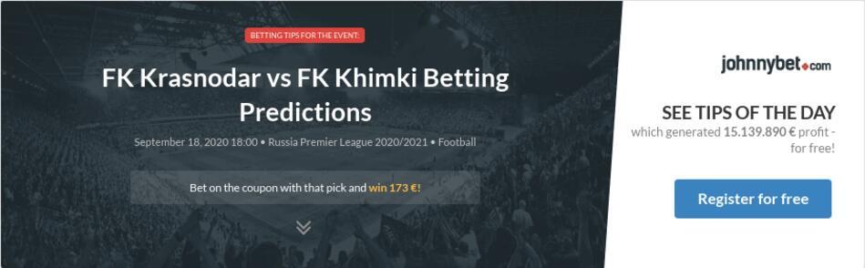 Fk Krasnodar Vs Fk Khimki Betting Predictions Tips Odds Previews 2020 09 18 By Persoon