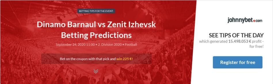 Dinamo Barnaul Vs Zenit Izhevsk Betting Predictions Tips Odds Previews 2020 09 24 By Levsky