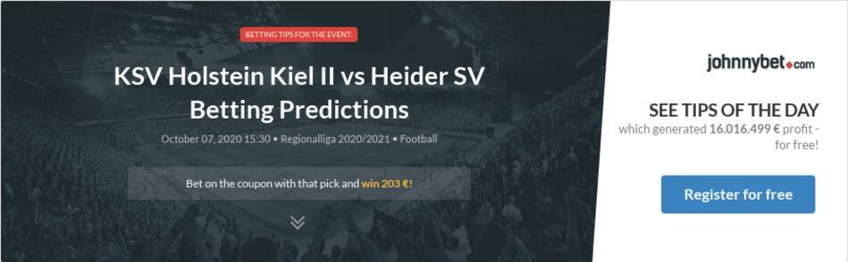 Ksv Holstein Kiel Ii Vs Heider Sv Betting Predictions Tips Odds Previews 2020 10 07 By Moulefriite