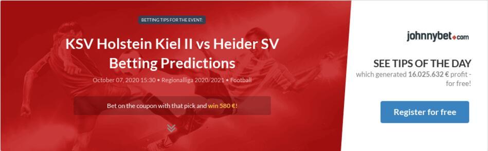 Ksv Holstein Kiel Ii Vs Heider Sv Betting Predictions Tips Odds Previews 2020 10 07 By Catalonec4ever