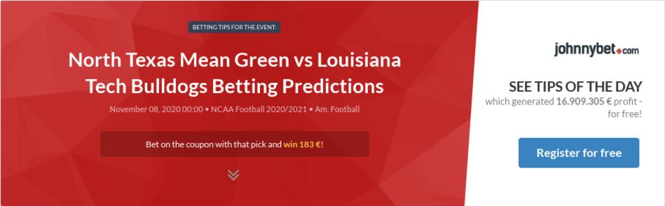 North Texas Mean Green Vs Louisiana Tech Bulldogs Betting Predictions Tips Odds Previews 2020 11 07 By Chavobets
