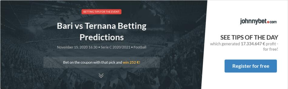 Bari vs ternana betting tips is it legal to bet on the presidential election
