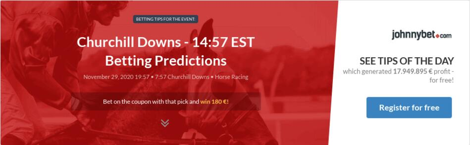 Churchill Downs - 14:57 EST Betting Predictions
